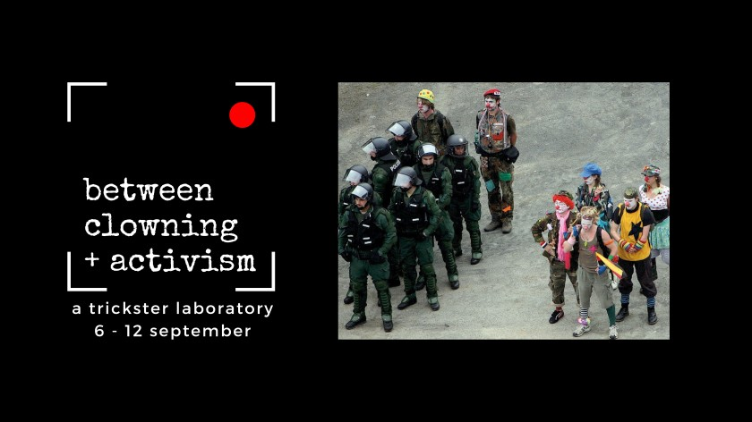 """Image shows the word """"Between clowning + activism: a trickster laboratory 6-12 september"""" on the left hand side; an image of CIRCA in action on the right. The image shows a group of clowns standing next to a troupe of armed police."""